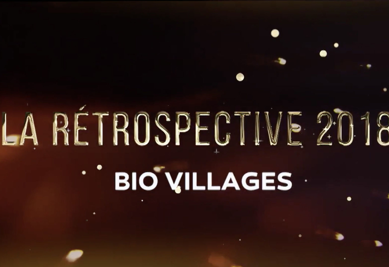 La rétrospective 2018 de l'émission BIO VILLAGES
