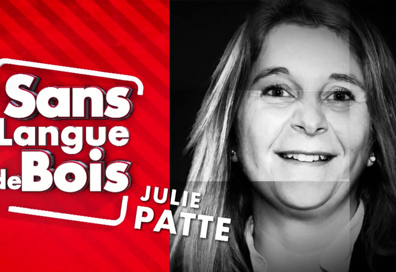 Sans Langue de Bois: Julie Patte